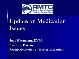 Update on Medication Issues