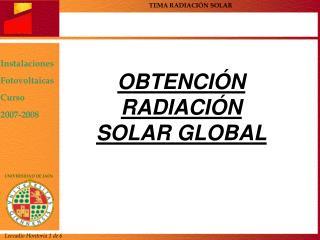 OBTENCIÓN RADIACIÓN SOLAR GLOBAL