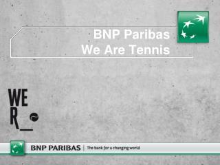 BNP Paribas   We Are Tennis