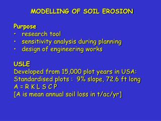MODELLING OF SOIL EROSION Purpose research tool sensitivity analysis during planning