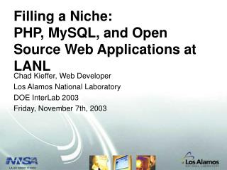 Filling a Niche:  PHP, MySQL, and Open Source Web Applications at LANL