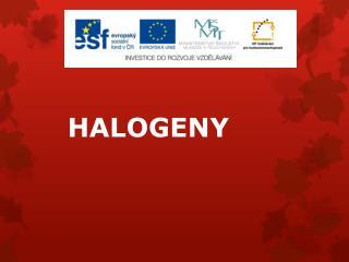 HALOGENY