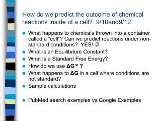How do we predict the outcome of chemical reactions inside of a cell?  9/10and9/12
