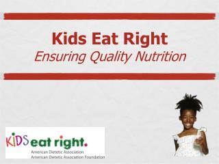 Kids Eat Right Ensuring Quality Nutrition