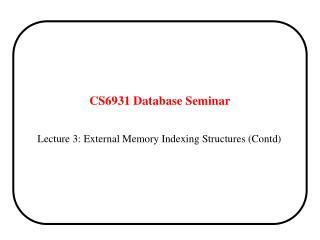 CS6931 Database Seminar