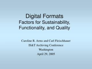 Digital Formats Factors for Sustainability, Functionality, and Quality