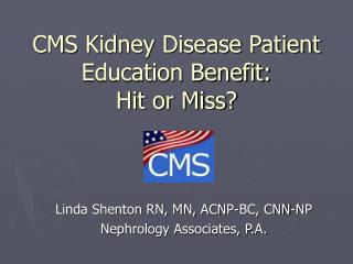 CMS Kidney Disease Patient Education Benefit:  Hit or Miss?