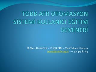 TOBB ATR OTOMASYON SİSTEMİ KULLANICI EĞİTİM SEMİNERİ