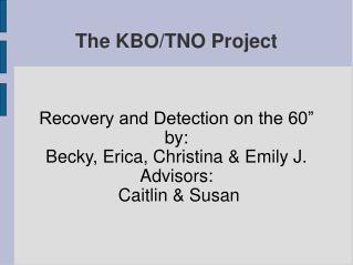 The KBO/TNO Project