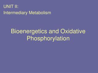 Bioenergetics and Oxidative Phosphorylation