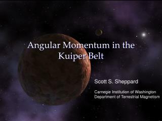 Angular Momentum in the  Kuiper Belt