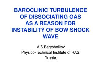BAROCLINIC TURBULENCE OF DISSOCIATING GAS  AS A REASON FOR INSTABILITY OF BOW SHOCK WAVE