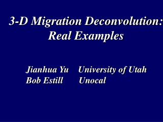 3-D Migration Deconvolution: Real Examples