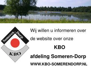Wij willen u informeren over de website over onze KBO  afdeling Someren-Dorp