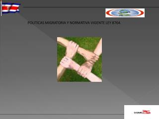 POLITICAS MIGRATORIA Y NORMATIVA VIGENTE LEY 8764.