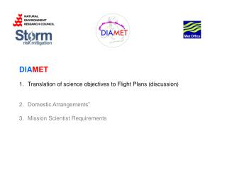 DIA MET  Translation of science objectives to Flight Plans (discussion) Domestic Arrangements""