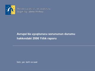 Avrupa'da uyuşturucu sorununun durumu hakkındaki 2006 Yıllık raporu