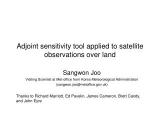 Adjoint sensitivity tool applied to satellite observations over land