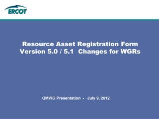 Resource Asset Registration Form Version 5.0 / 5.1  Changes for WGRs