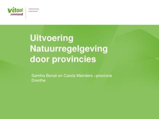 Uitvoering Natuurregelgeving door provincies