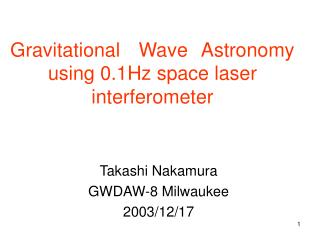 Gravitational  Wave Astronomy using 0.1Hz space laser interferometer