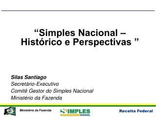 """""""Simples Nacional – Histórico e Perspectivas """""""