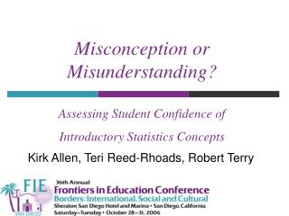Misconception or Misunderstanding   Assessing Student Confidence of  Introductory Statistics Concepts