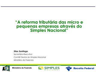"""""""A reforma tributária das micro e pequenas empresas através do Simples Nacional"""""""