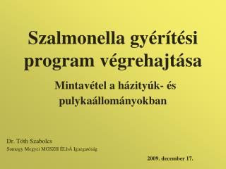 Szalmonella gyérítési program végrehajtása Mintavétel a házityúk- és pulykaállományokban