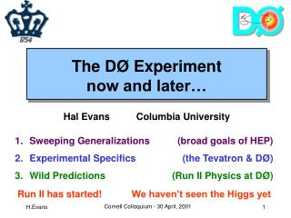 The D Ø Experiment  now and later…