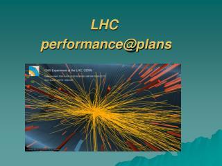 LHC          performance@plans