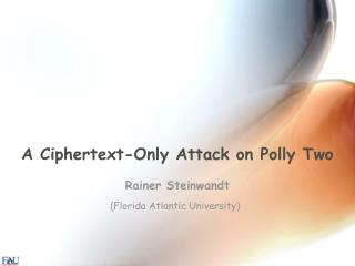 A Ciphertext-Only Attack on Polly Two