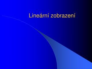 Lineární zobrazení