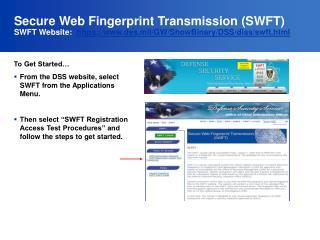 Secure Web Fingerprint Transmission SWFT SWFT Website:  https: