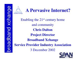 A Pervasive Internet?