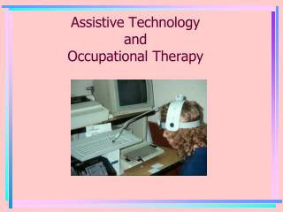 Assistive Technology  and  Occupational Therapy