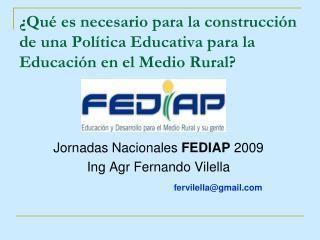 Jornadas Nacionales  FEDIAP  2009  Ing Agr Fernando Vilella fervilella@gmail