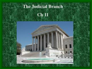 The Judicial Branch Ch 11