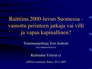 Raittiina 2000-luvun Suomessa - vainottu perinteen jatkaja vai villi ja vapaa kapinallinen?
