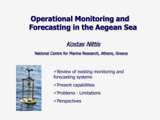Operational Monitoring and Forecasting in the Aegean Sea Kostas Nittis