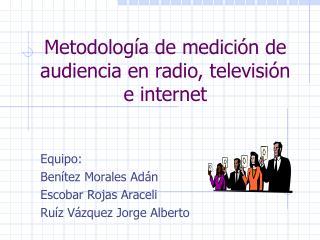 Metodolog a de medici n de audiencia en radio, televisi n e internet