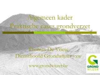 Algemeen kader Praktische cases grondverzet