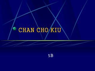 CHAN CHO KIU