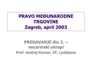 PRAVO ME?UNARODNE TRGOVINE Zagreb, april 2003