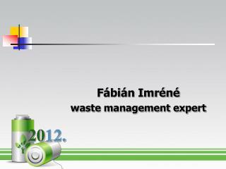 Fábián Imréné waste management expert