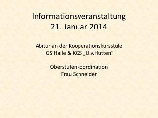 Informationsveranstaltung 21. Januar 2014 Abitur an der Kooperationskursstufe