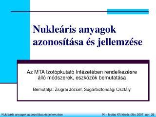 Nukleáris anyagok azonosítása és jellemzése