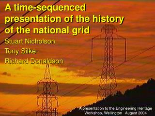A time-sequenced presentation of the history of the national grid