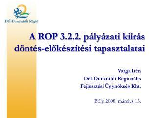 A ROP 3.2.2. p�ly�zati ki�r�s d�nt�s-el?k�sz�t�si tapasztalatai