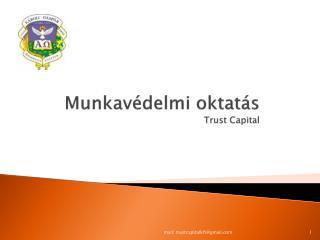 Munkavédelmi oktatás Trust Capital